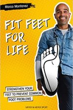 Fit Feet for Life: Strengthen Your Feet to Prevent Common Foot Problems