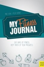 My Fitness Journal: 365 Days of Fitness, Keep Track of Progress