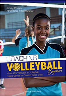 Coaching Volleyball Beginners : Drills & Games to Develop Basic Skills
