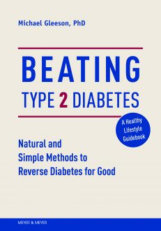 Beating Type 2 Diabetes : Natural and Simple Methods to Reverse Diabetes for Good