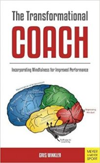 The Transformational Coach: Incorporating Mindfulness for Improved Performance