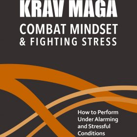 MEET EYAL YANILOV & OLE BOE – THE AUTHORS OF 'KRAV MAGA – COMBAT MINDSET & FIGHTING STRESS' – OUT NOW!