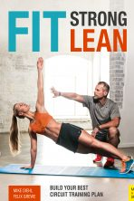 Fit. Strong. Lean.: Build Your Best Circuit Training Plan