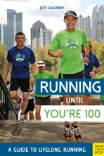 Running until You're 100: A Guide to Lifelong Running (5th edition)