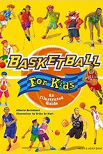 Basketball for Kids: An Illustrated Guide