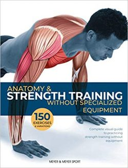 Anatomy & Strength Training: Without Specialized Equipment