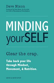 Minding Yourself: Movement, Mindset, & Nutrition for a Work-Life-Family Balance
